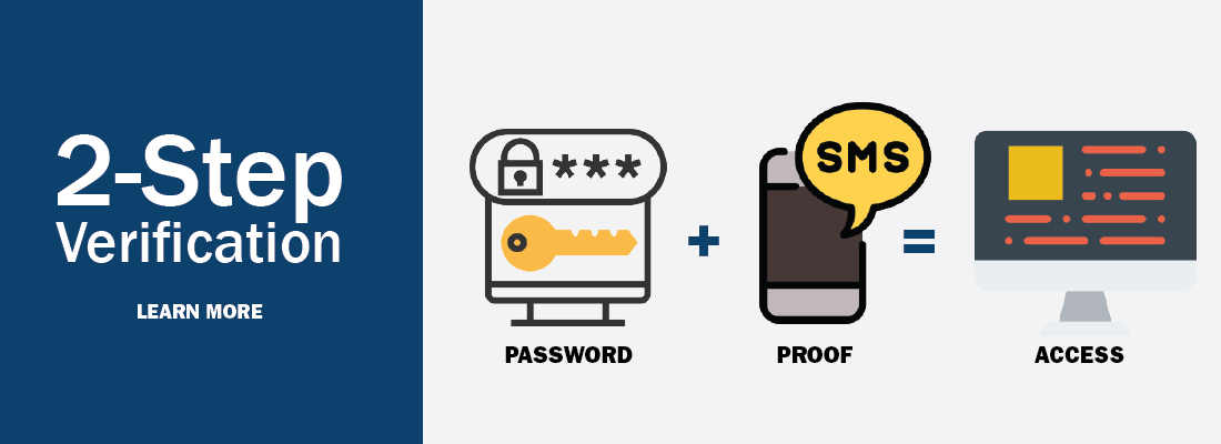 2-Step Verification - Password plus proof equals access. Learn more.