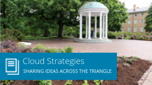 Cloud strategies: Sharing ideas across the Triangle