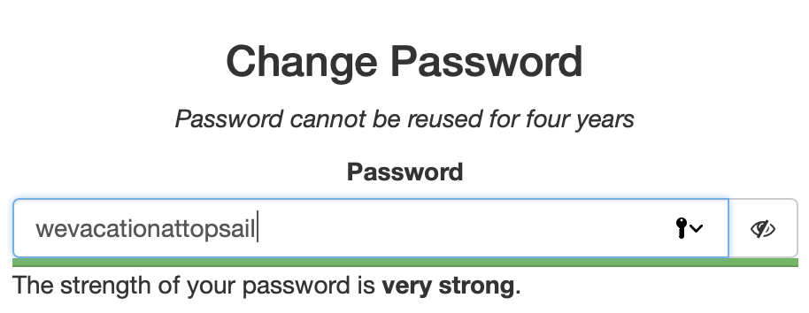 "The example of wevacationattopsail is displayed in the change password form. The feedback shown: ""Password cannot be reused for four years"" and ""The strength of your password is very strong."""
