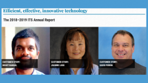 Efficient, effective, innovative technology The 2018-2019 ITS Annual Report