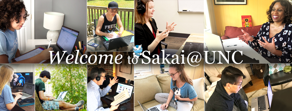 collage of faculty and students teaching and learning remotely in front of their computers, with the words Welcome to Sakai@UNC
