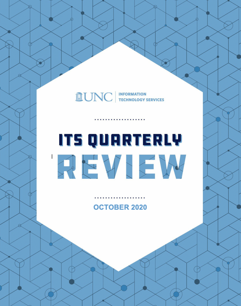 UNC Information Technology Services: ITS Quarterly Review October 2020