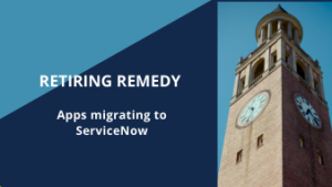 Retiring Remedy, apps migrating to ServiceNow